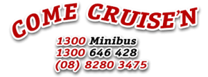 ComeCruise'n Adelaide Mini-bus Service - Call 1300 646 428 - 08 8280 3475